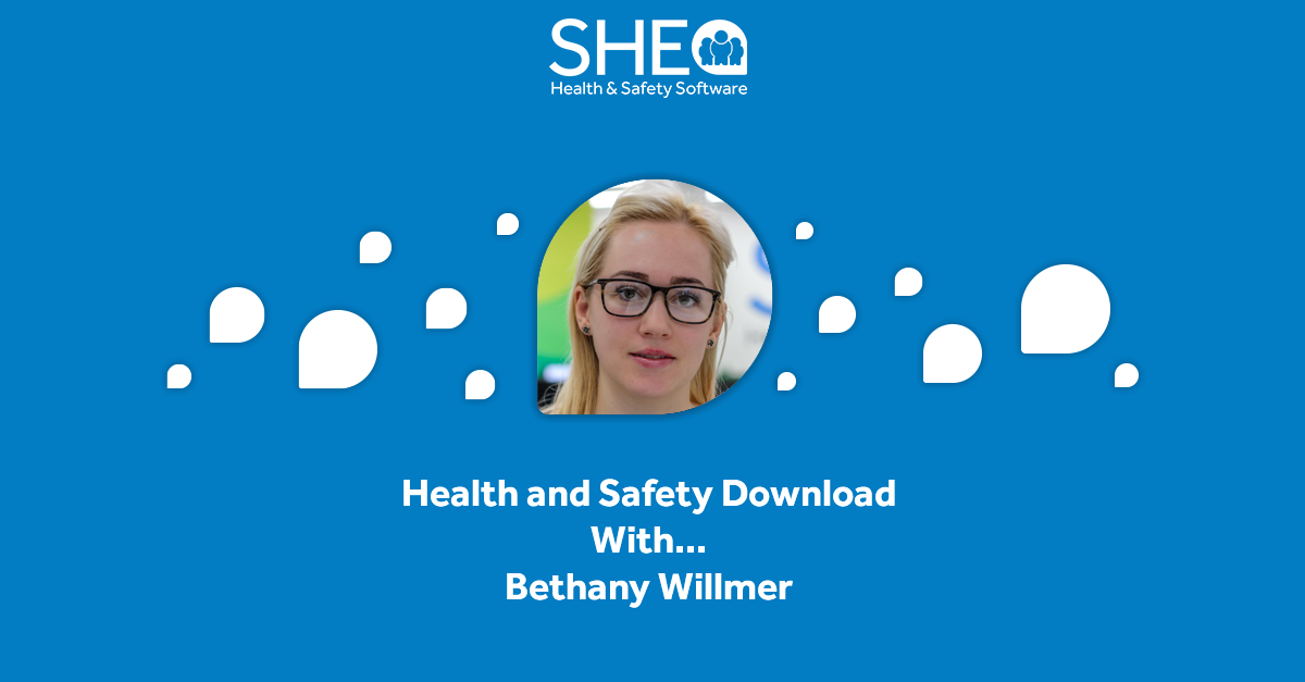 Health and Safety download with…Bethany Willmer